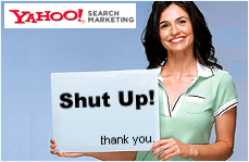 Yahoo! Feedback NOT Wanted. Be Quiet, Or Else