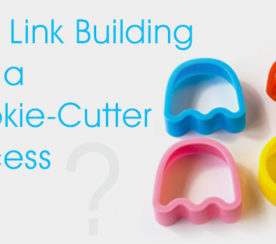 Why Link Building Isn't a Cookie-Cutter Process
