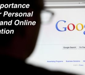 The Importance of Your Personal Brand and Online Reputation