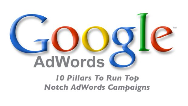 10 Pillars to Run Top Notch AdWords Campaigns
