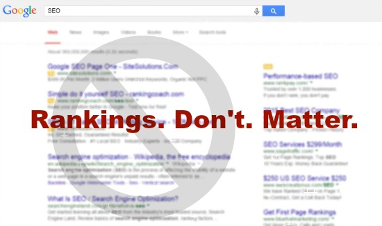 Search engine rankings don't matter