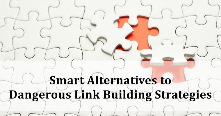 Smart Alternatives to Dangerous Link Building Strategies