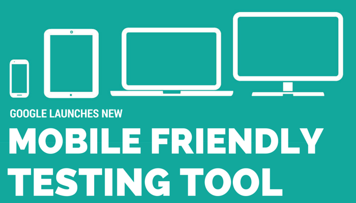 Google Launches New Mobile Friendly Testing Tool