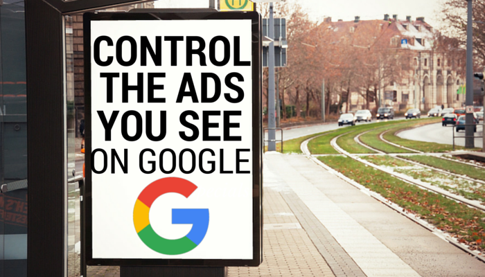 Google Will Let You Choose the Types of Ads You See Online