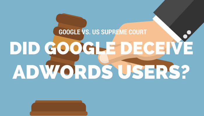 Google Denied Appeal in Class-Action Lawsuit over Deceiving AdWords Users