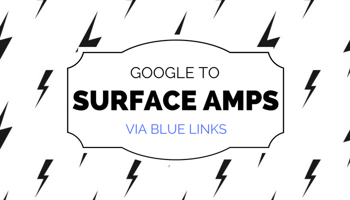 Google Announces: AMP to Show In Organic Results
