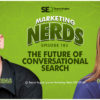 New #MarketingNerds: The Future of Conversational Search w/Heidi Young