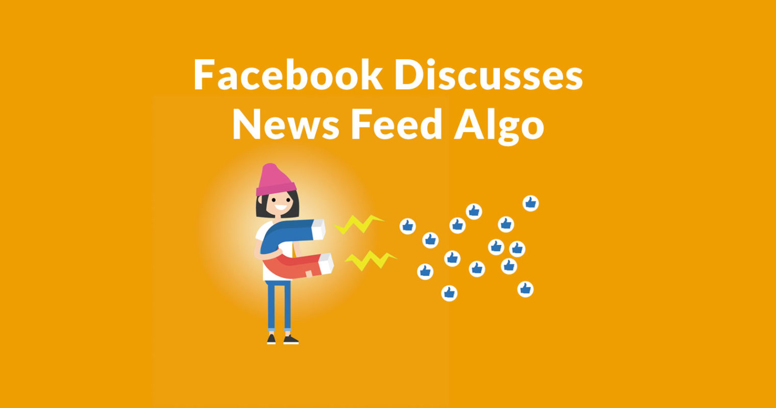 Facebook Discusses 4 Parts of their News Feed Algorithm