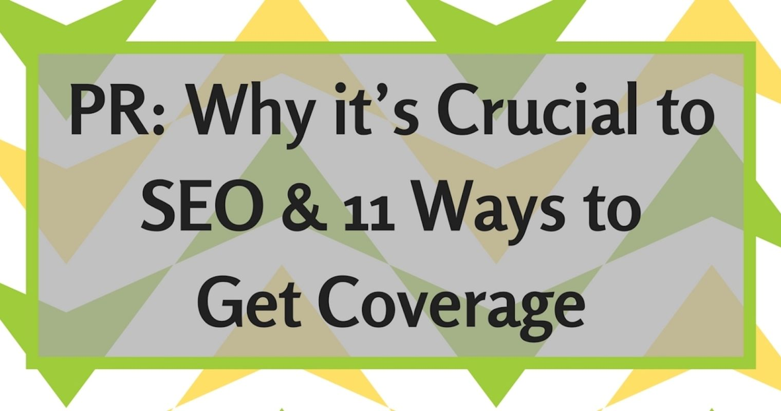 Why PR Is Crucial to SEO & 11 Ways to Get Coverage