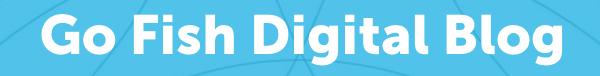 Go Fish Digital Blog