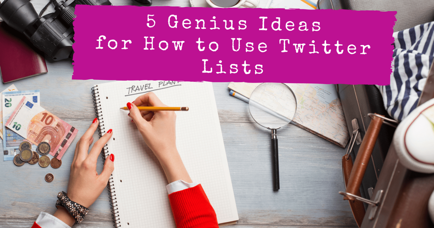 How to Create Twitter Lists & 5 Genius Ideas for Using Them