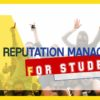 Online Reputation Management for Students
