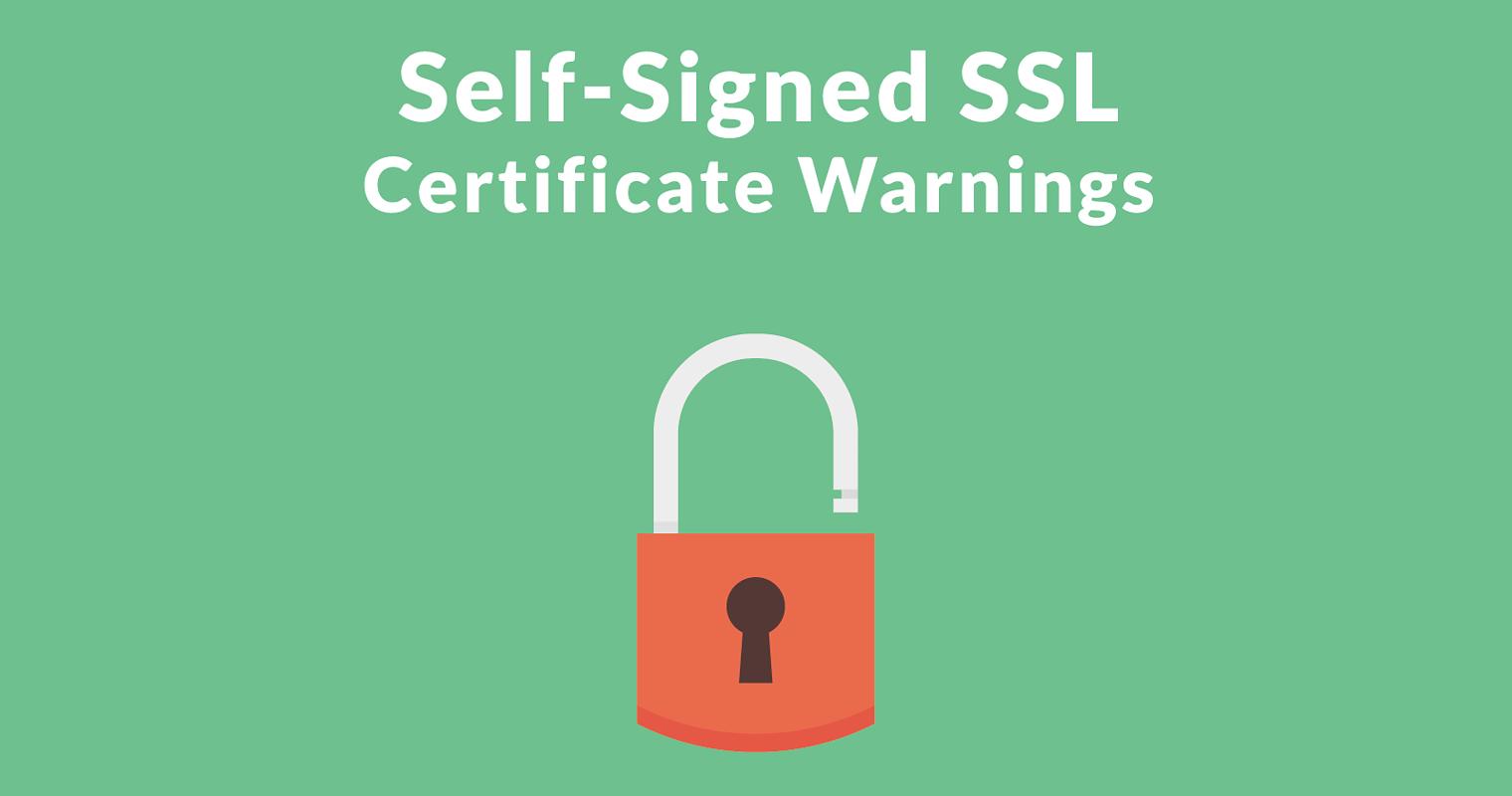 Risks in Using Self-Signed SSL Certificates