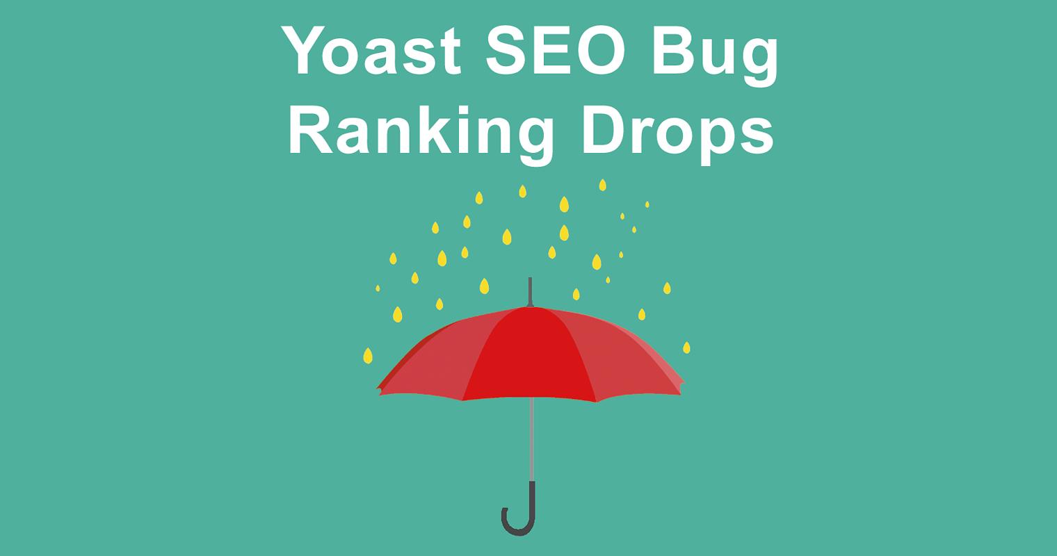Yoast SEO Plugin 7.0 Bug Causes Ranking Drops