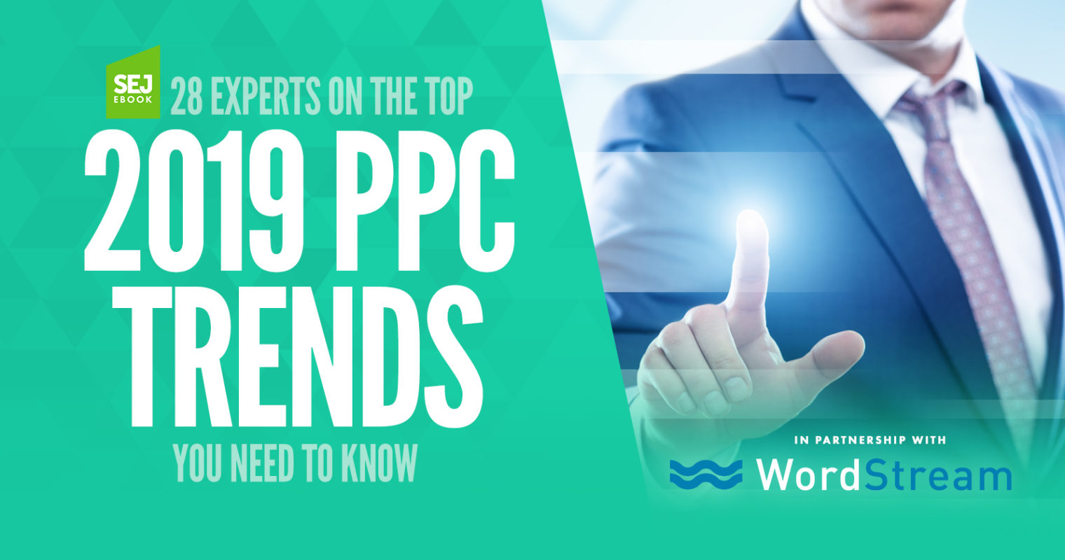 10 Most Important PPC Trends You Need to Know in 2019
