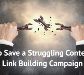 How to Save a Struggling Content-Led Link Building Campaign