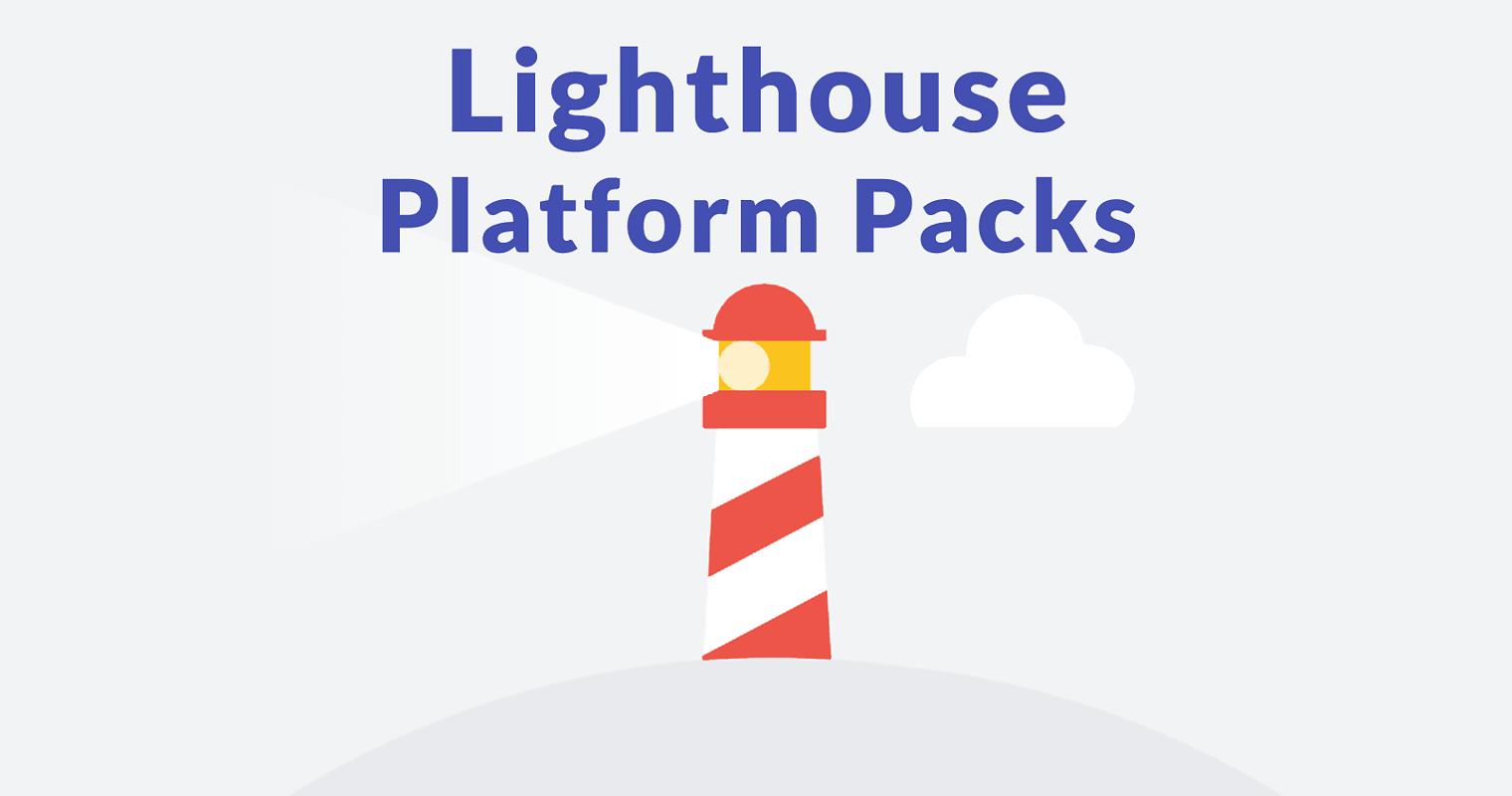 Google Lighthouse Update – Platform Packs Announced