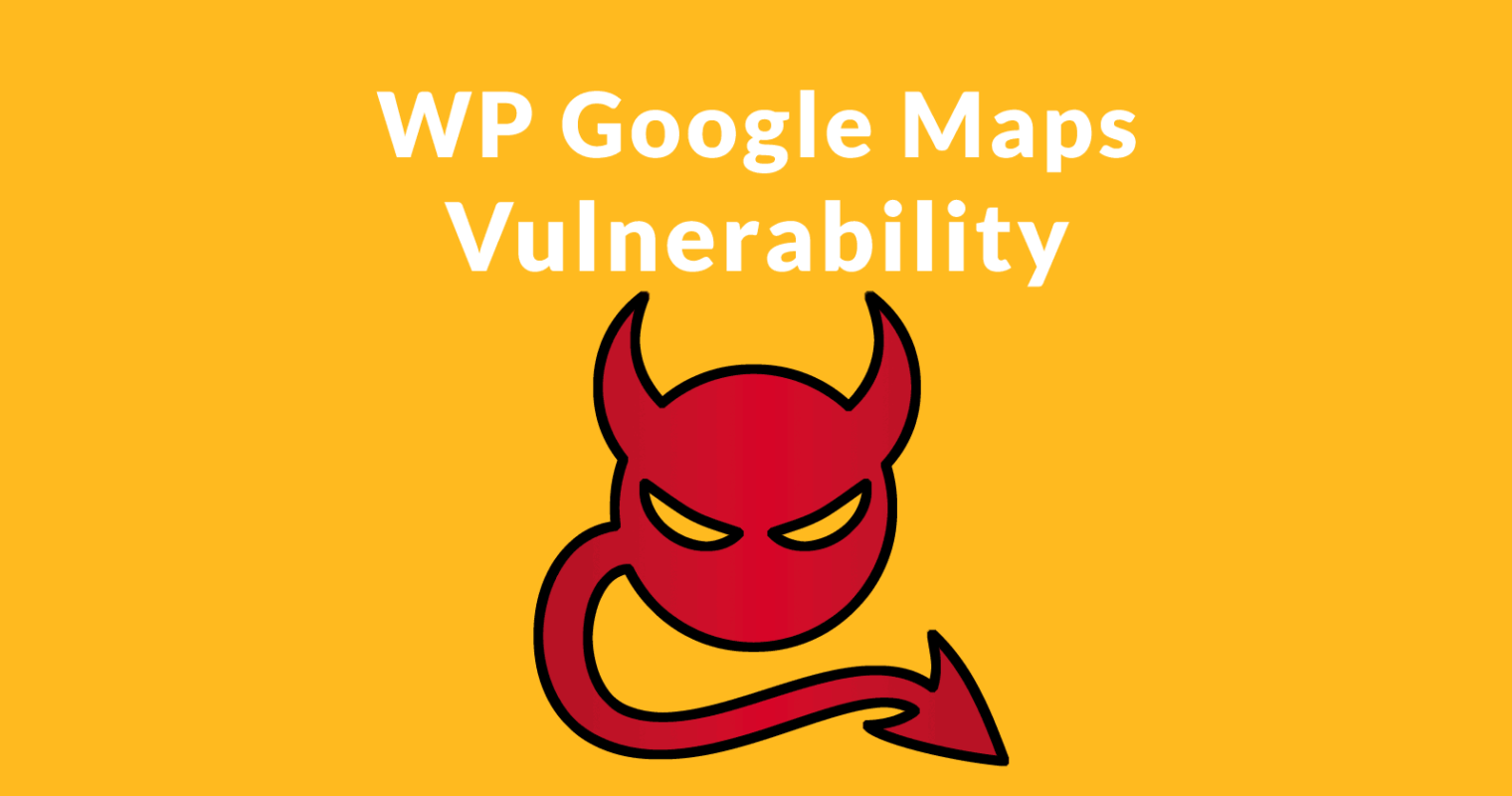 WP Google Maps Plugin Vulnerable to SQL Injection Exploit
