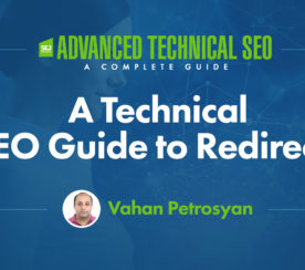 A Technical SEO Guide to Redirects