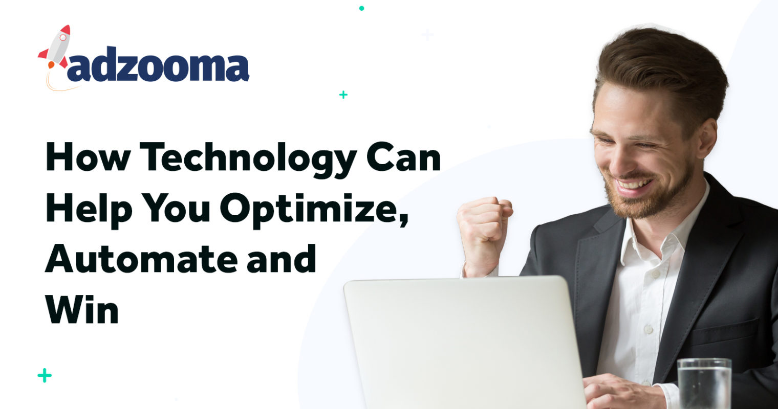How to Use Technology to Optimize, Automate & Win
