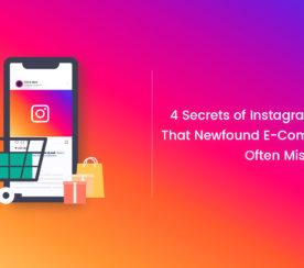 4 Secrets of Instagram Marketing That New Ecommerce Stores Often Miss