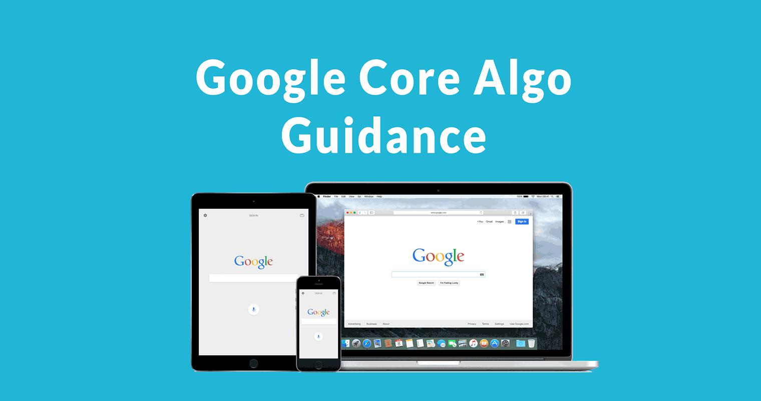 Google Publishes Core Algorithm Update Guidance
