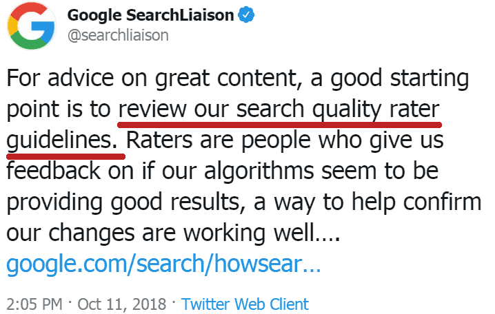 """Screenshot of a tweet by Google's SearchLiaison which says: """"For advice on great content, a good starting point is to review our search quality rater guidelines. Raters are people who give us feedback on if our algorithms seem to be providing good results, a way to help confirm our changes are working well…."""""""