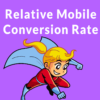 Google Introduces Relative Mobile Conversion Rate Metric