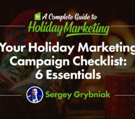 Your Holiday Marketing Campaign Checklist: 6 Essentials