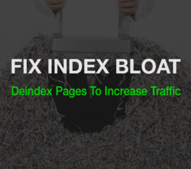 Fixing Index Bloat: 9 Ways to Deindex Pages from Google