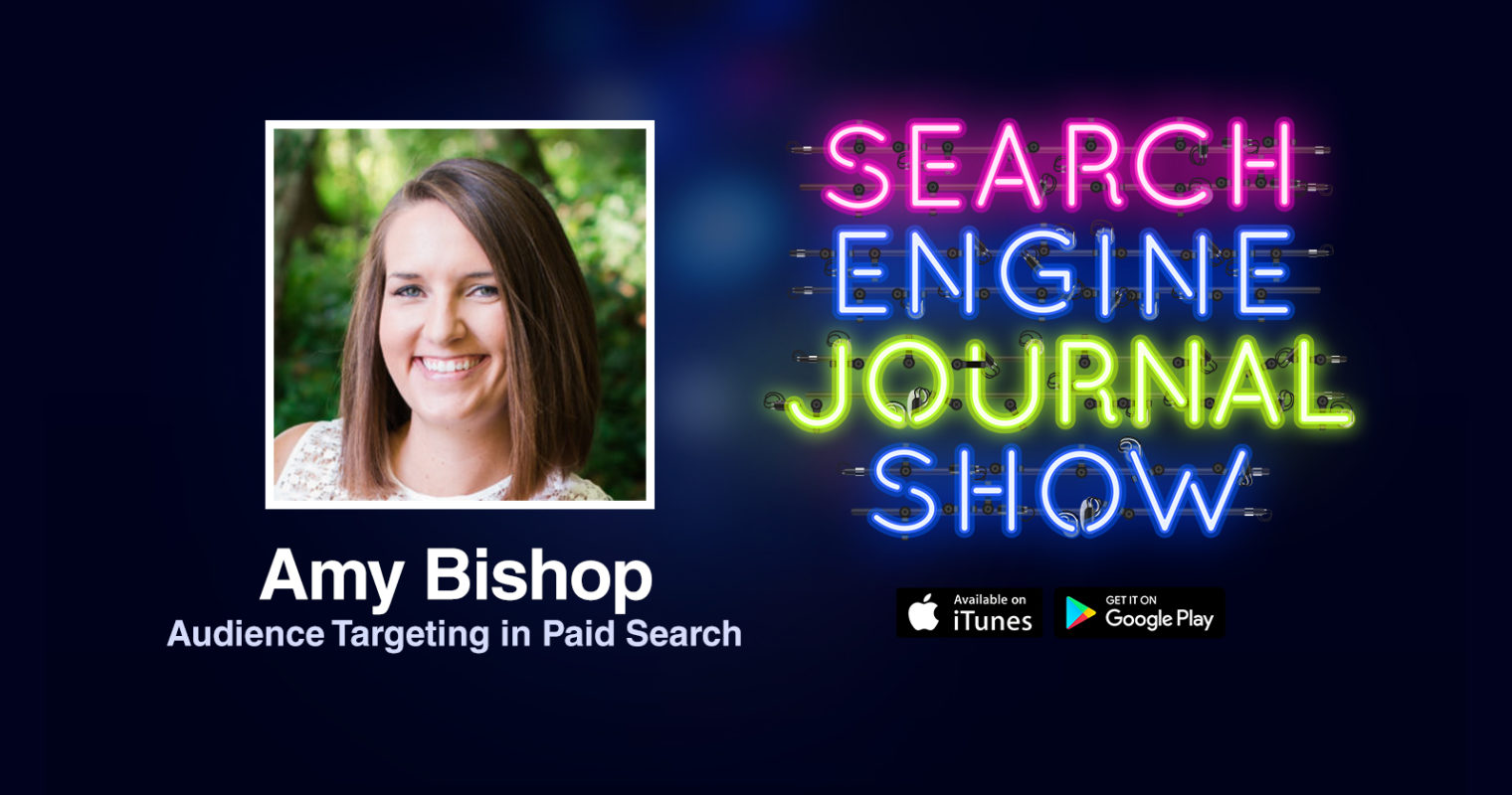 Audience Targeting in Paid Search with Amy Bishop [PODCAST]