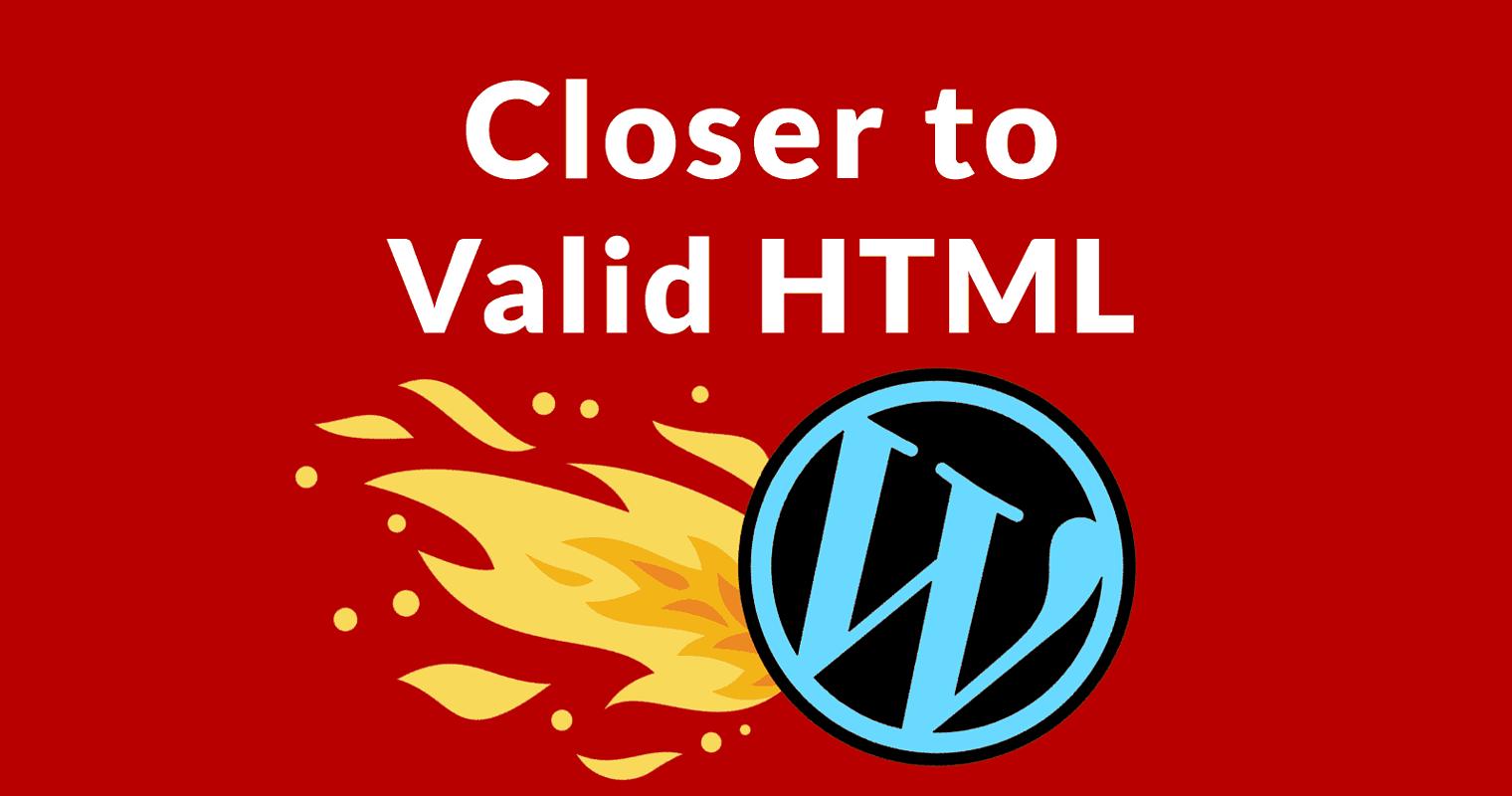 WordPress 5.3 Moves Closer to Valid HTML