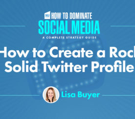 8 Terrific Tips to Optimize a Twitter Business or Brand Profile