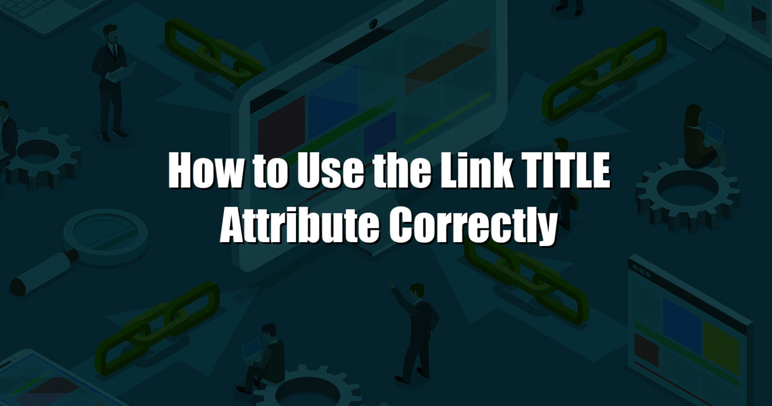 How to Use the Link Title Attribute Correctly