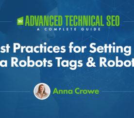 Best Practices for Setting Up Meta Robots Tags & Robots.txt