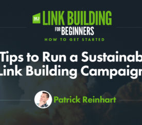 5 Tips to Run a Sustainable Link Building Campaign