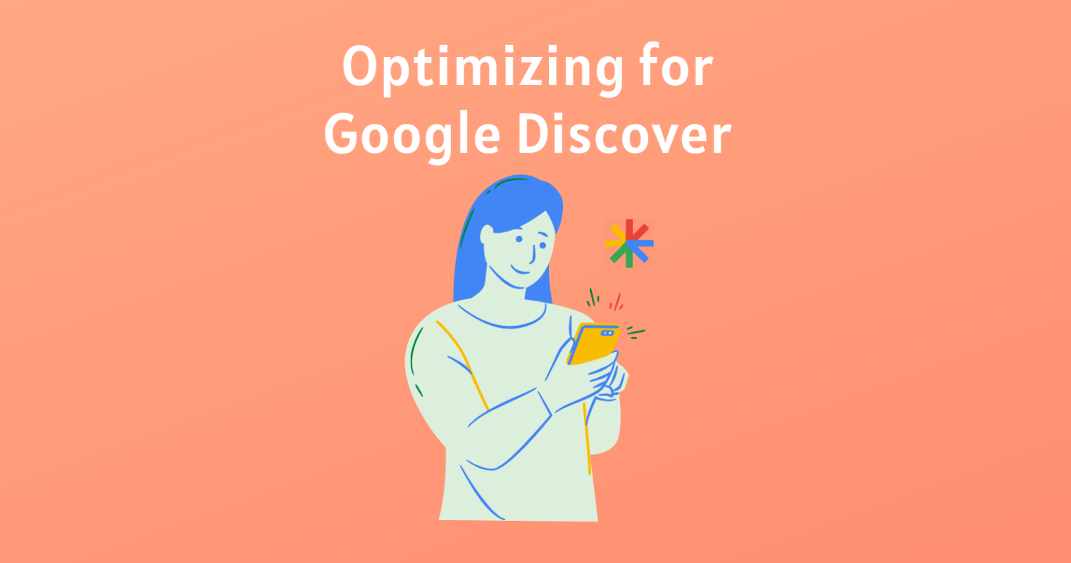 Optimizing for Google Discover: Key Areas to Focus On