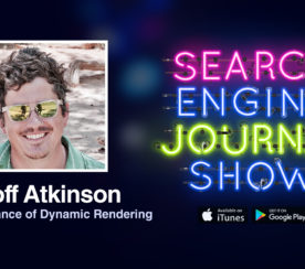 The Importance of Dynamic Rendering with Geoff Atkinson [PODCAST]