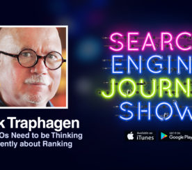 How SEOs Need to Be Thinking Differently About Ranking with Mark Traphagen [PODCAST]
