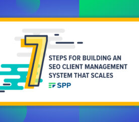 7 Steps for Building an SEO Client Management System That Scales