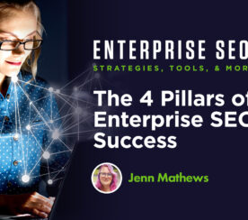 The 4 Pillars of Enterprise SEO Success