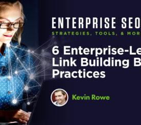 6 Enterprise-Level Link Building Best Practices