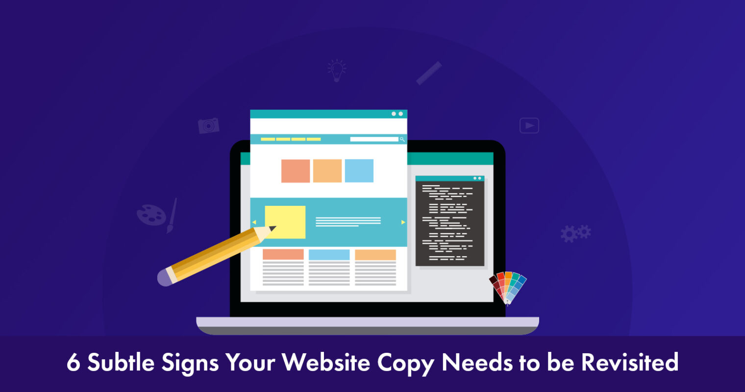 6 Signs You Need to Update Your Website Copy