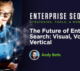 The Future of Enterprise Search: Visual, Voice & Vertical