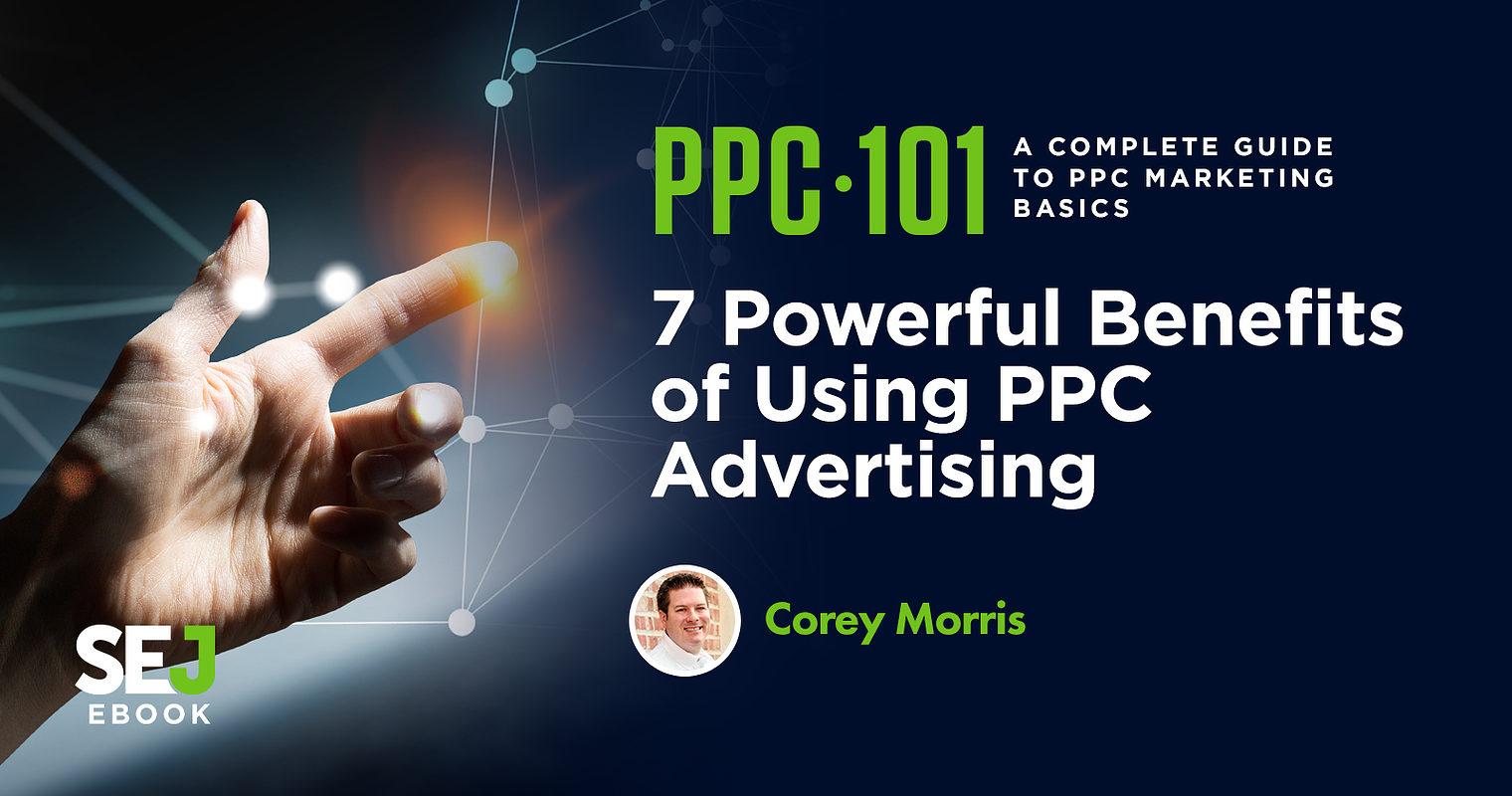 7 Powerful Benefits of Using PPC Advertising