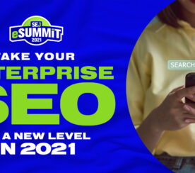 Learn How to Take Your Enterprise SEO to a New Level at eSummit